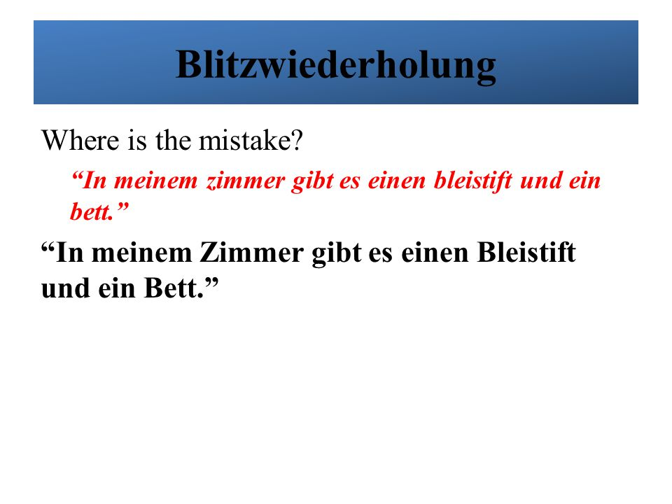 Blitzwiederholung Where is the mistake