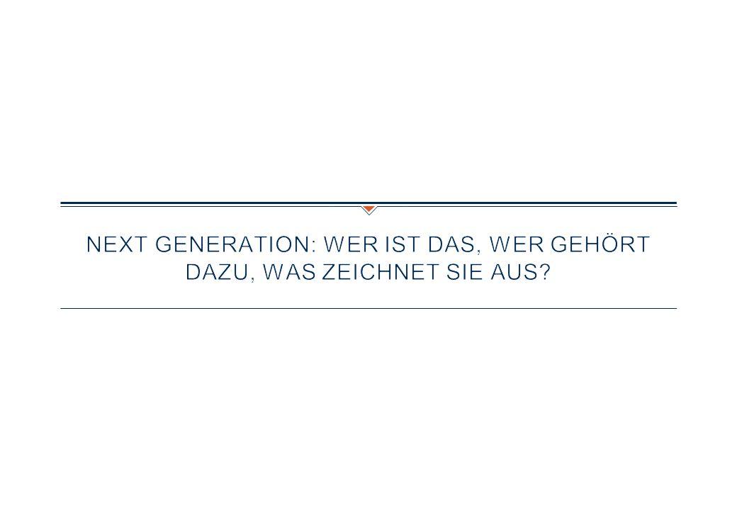 Next Generation: Wer ist das, wer gehört dazu, was zeichnet sie aus