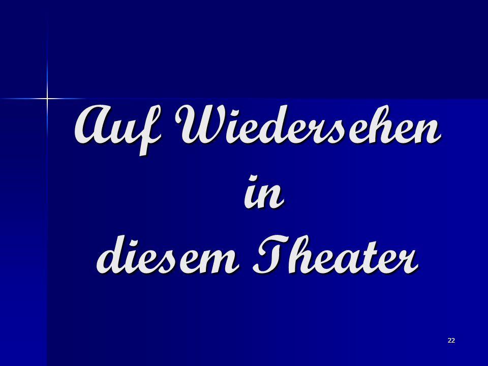 Auf Wiedersehen in diesem Theater
