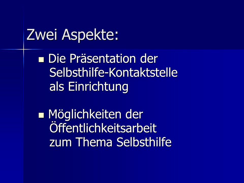 Zwei Aspekte: Die Präsentation der Selbsthilfe-Kontaktstelle