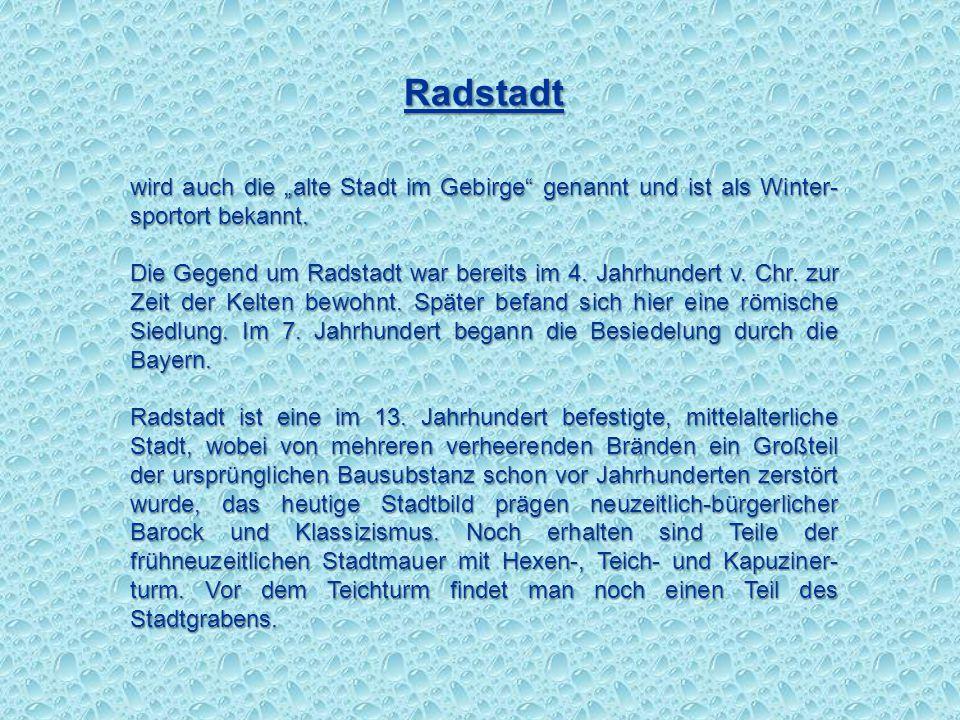 """Radstadt wird auch die """"alte Stadt im Gebirge genannt und ist als Winter-sportort bekannt."""