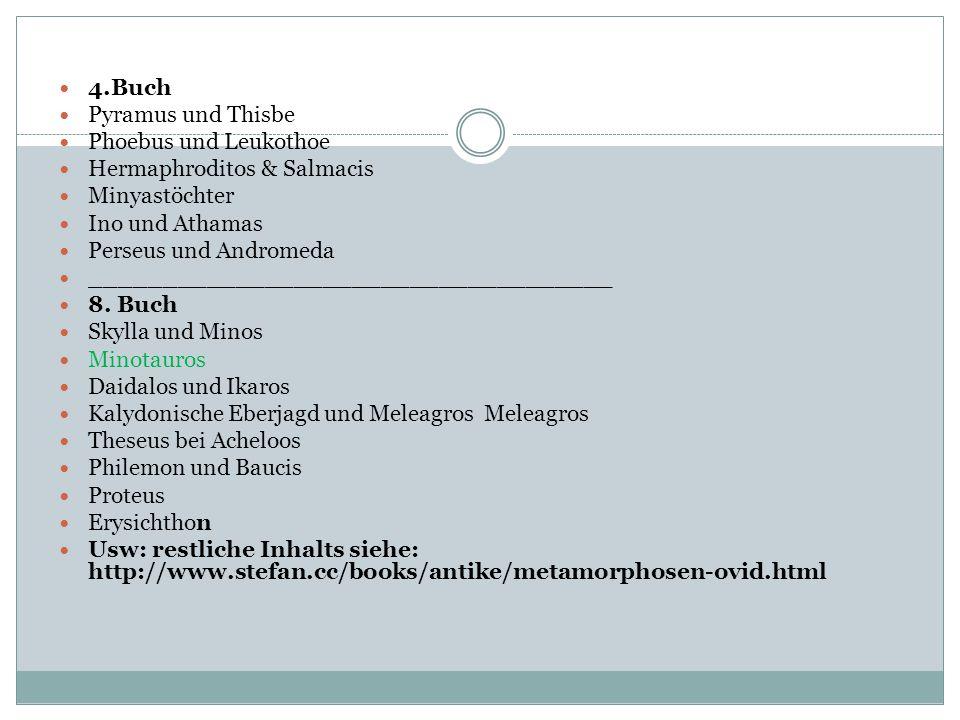 4.Buch Pyramus und Thisbe. Phoebus und Leukothoe. Hermaphroditos & Salmacis. Minyastöchter. Ino und Athamas.