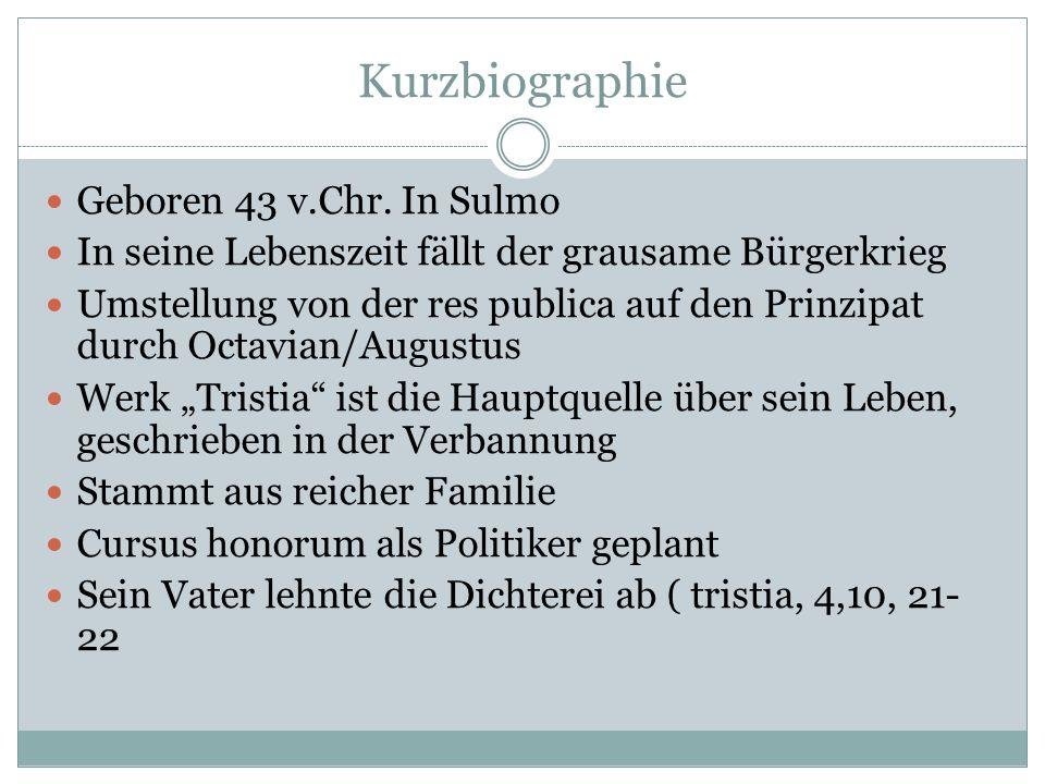 Kurzbiographie Geboren 43 v.Chr. In Sulmo