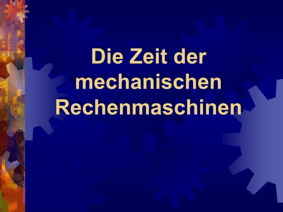 Die Zeit der mechanischen Rechenmaschinen