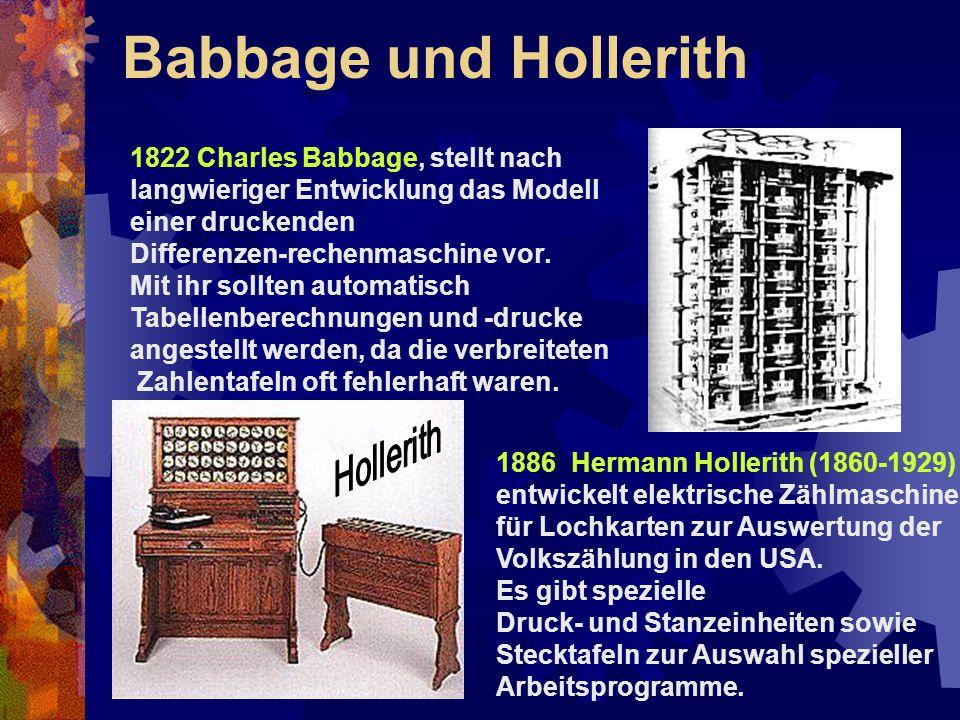 Babbage und Hollerith 1822 Charles Babbage, stellt nach