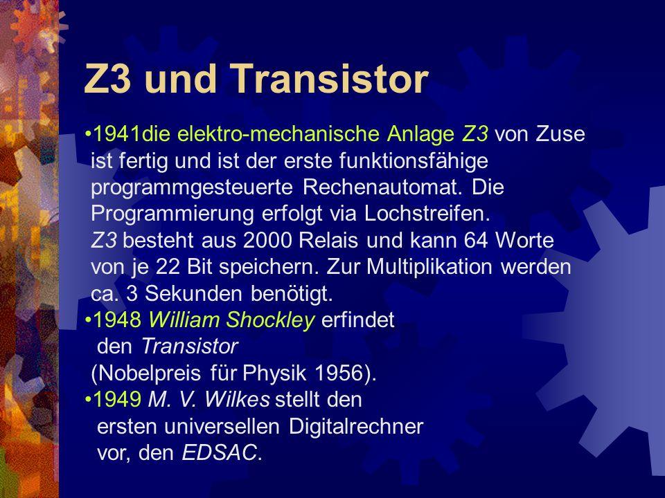 Z3 und Transistor 1941die elektro-mechanische Anlage Z3 von Zuse