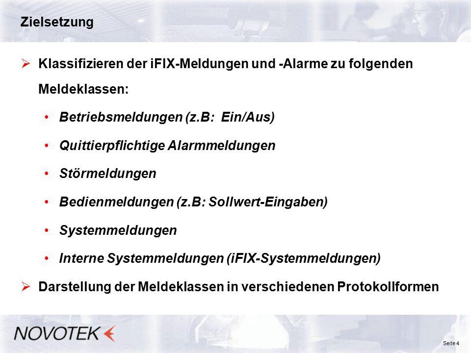 Zielsetzung Klassifizieren der iFIX-Meldungen und -Alarme zu folgenden Meldeklassen: Betriebsmeldungen (z.B: Ein/Aus)