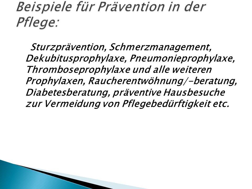 Beispiele für Prävention in der Pflege:
