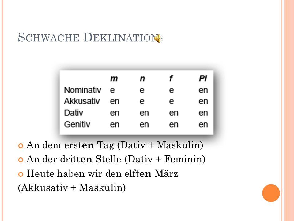 Schwache Deklination An dem ersten Tag (Dativ + Maskulin)