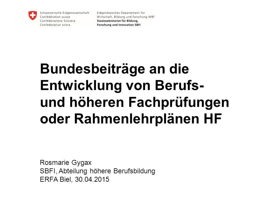 Bundesbeiträge an die Entwicklung von Berufs- und höheren Fachprüfungen oder Rahmenlehrplänen HF