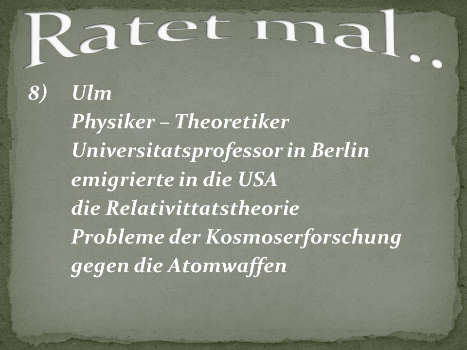 Ratet mal.. 8) Ulm Physiker – Theoretiker