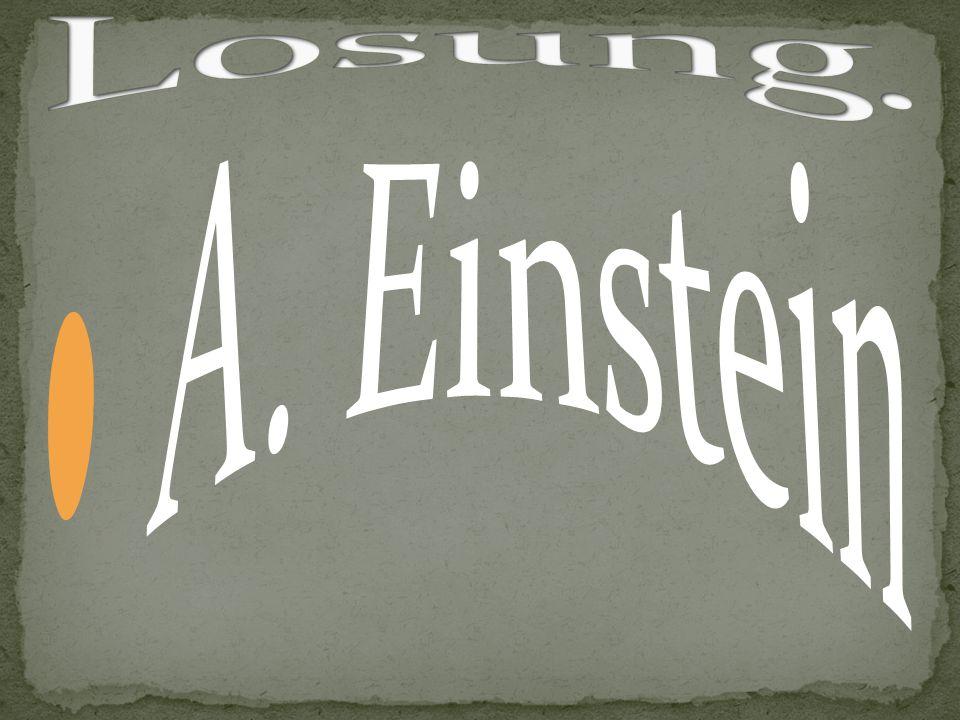 Losung. A. Einstein