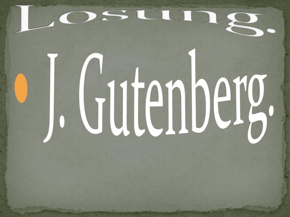 Losung. J. Gutenberg.