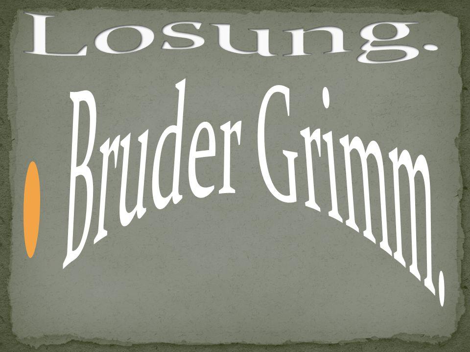 Losung. Bruder Grimm.