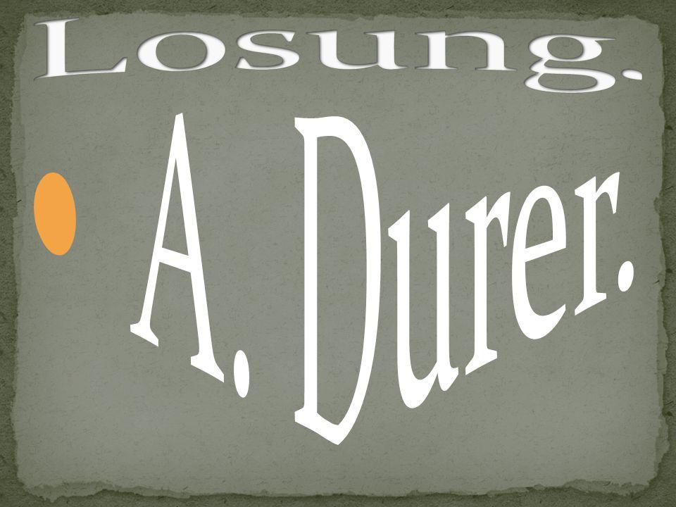 Losung. A. Durer.
