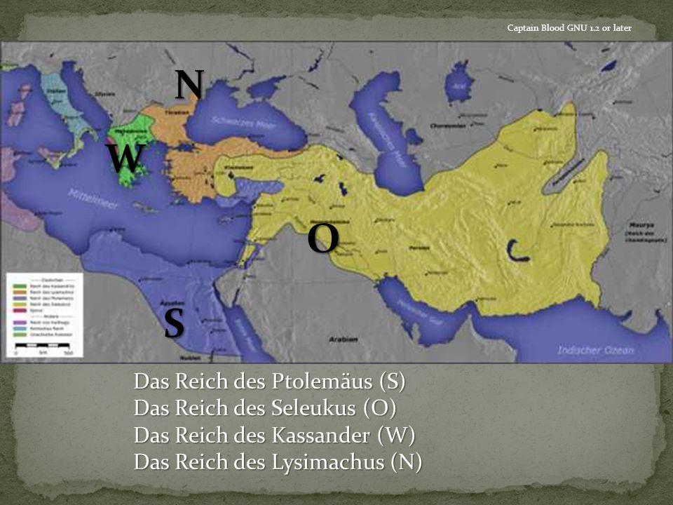 N W O S Das Reich des Ptolemäus (S) Das Reich des Seleukus (O)