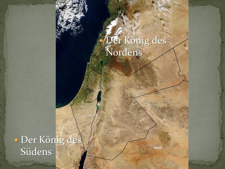 Der König des Nordens Der König des Südens NASA