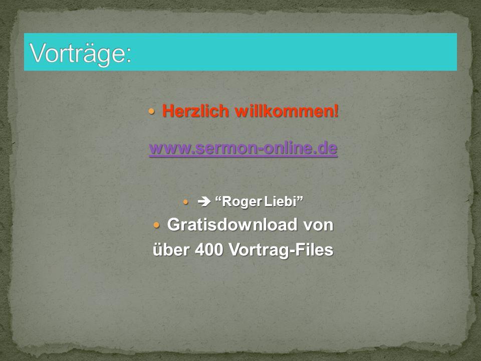 Vorträge: Herzlich willkommen! www.sermon-online.de Gratisdownload von