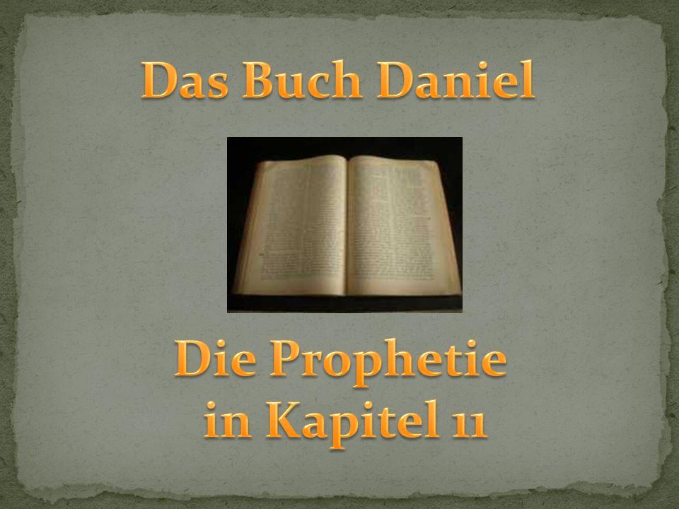 Das Buch Daniel Die Prophetie in Kapitel 11