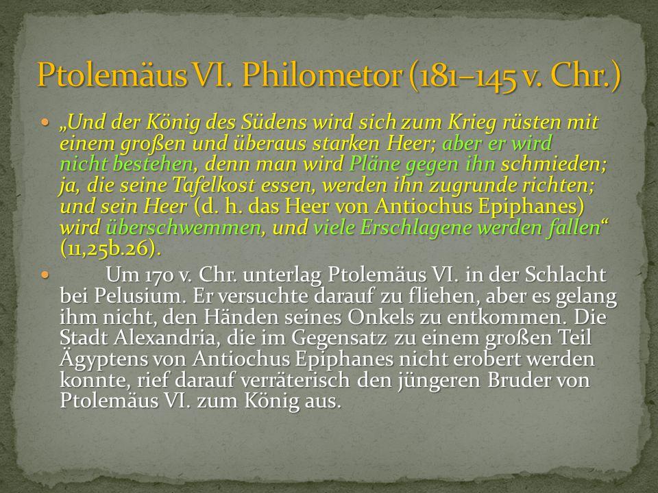 Ptolemäus VI. Philometor (181–145 v. Chr.)
