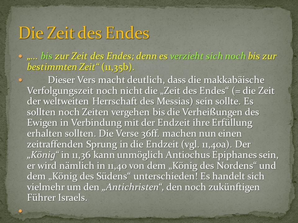 """Die Zeit des Endes """"... bis zur Zeit des Endes; denn es verzieht sich noch bis zur bestimmten Zeit (11,35b)."""