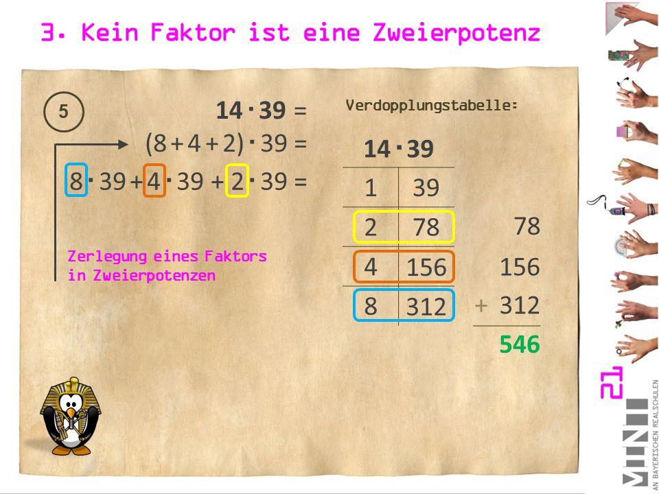 3. Kein Faktor ist eine Zweierpotenz