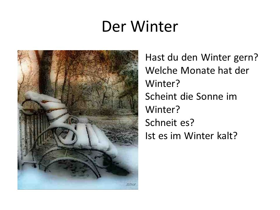 Der Winter Hast du den Winter gern Welche Monate hat der Winter