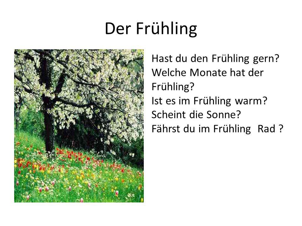 Der Frühling Hast du den Frühling gern
