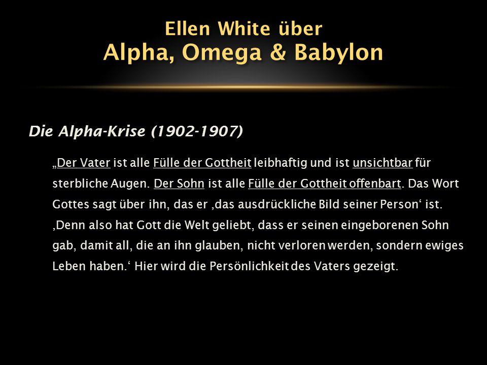 Alpha, Omega & Babylon Ellen White über Die Alpha-Krise (1902-1907)