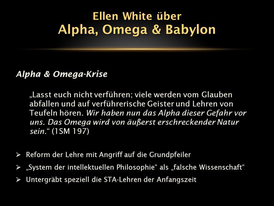 Alpha, Omega & Babylon Ellen White über Alpha & Omega-Krise