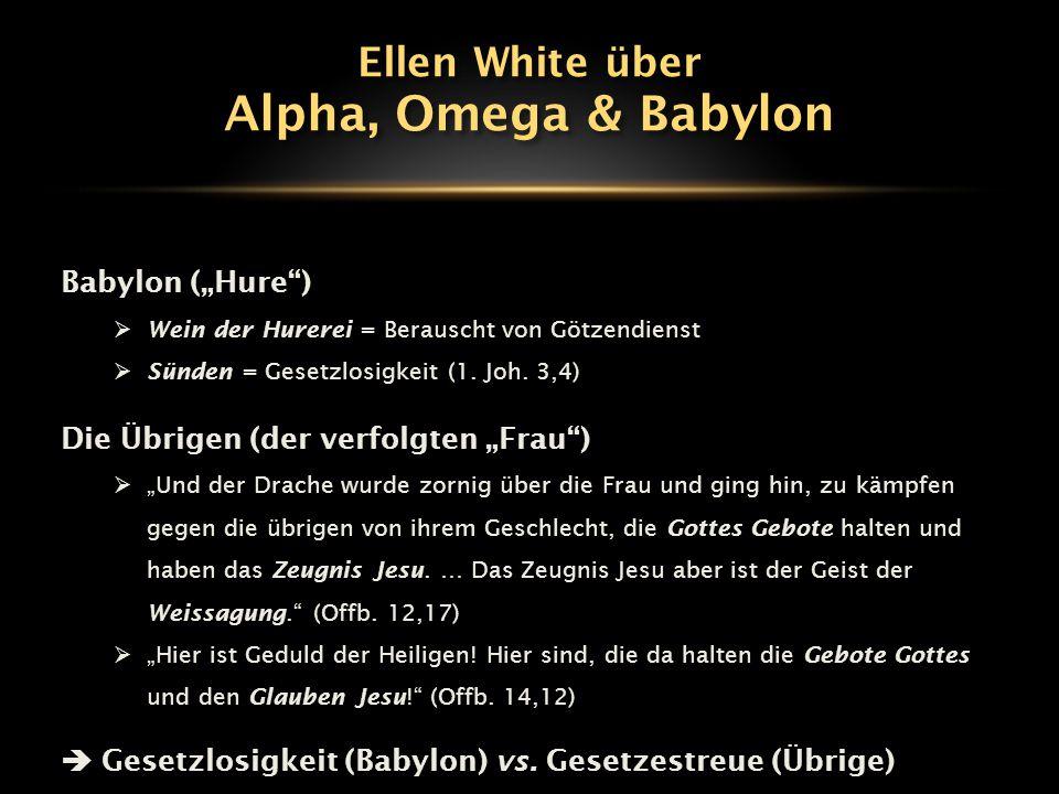 """Alpha, Omega & Babylon Ellen White über Babylon (""""Hure )"""