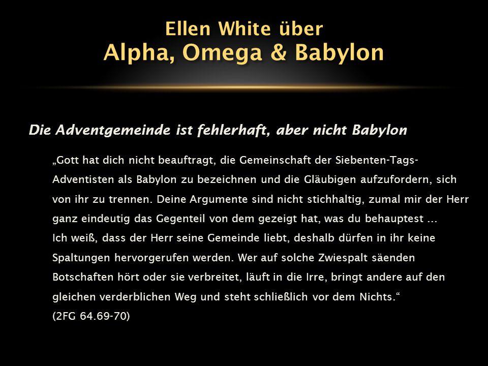 Alpha, Omega & Babylon Ellen White über