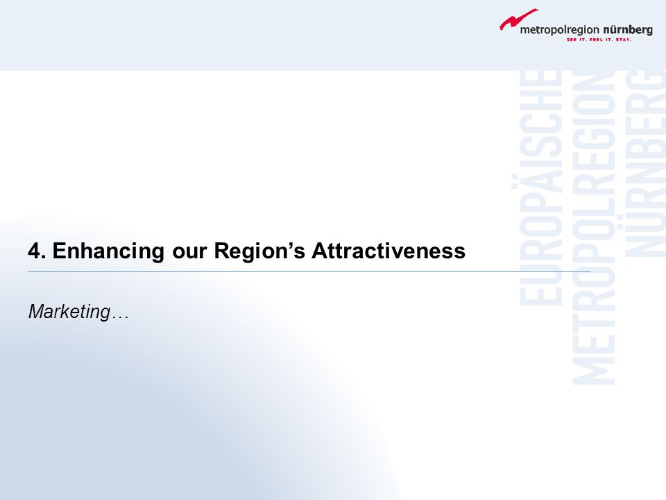 4. Enhancing our Region's Attractiveness
