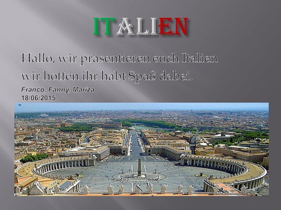 Italien Hallo, wir präsentieren euch Italien