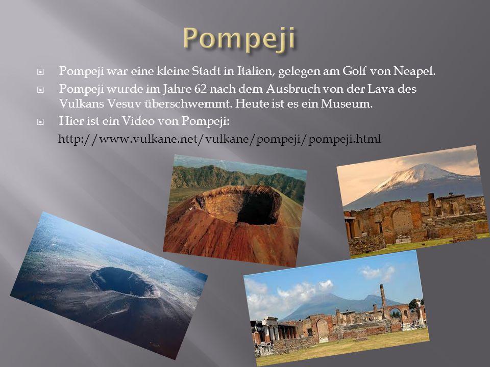 Pompeji Pompeji war eine kleine Stadt in Italien, gelegen am Golf von Neapel.