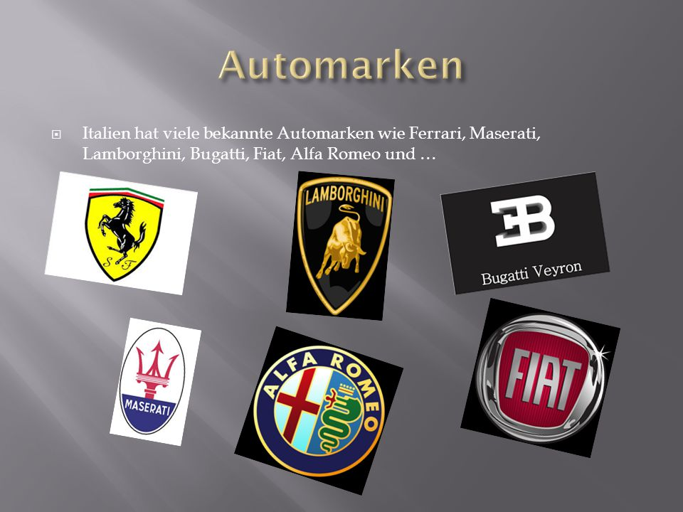 Automarken Italien hat viele bekannte Automarken wie Ferrari, Maserati, Lamborghini, Bugatti, Fiat, Alfa Romeo und …
