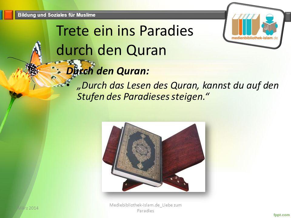 Trete ein ins Paradies durch den Quran