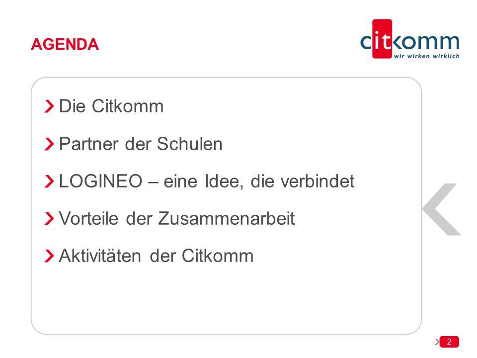 Die Citkomm Partner der Schulen. LOGINEO – eine Idee, die verbindet. Vorteile der Zusammenarbeit.