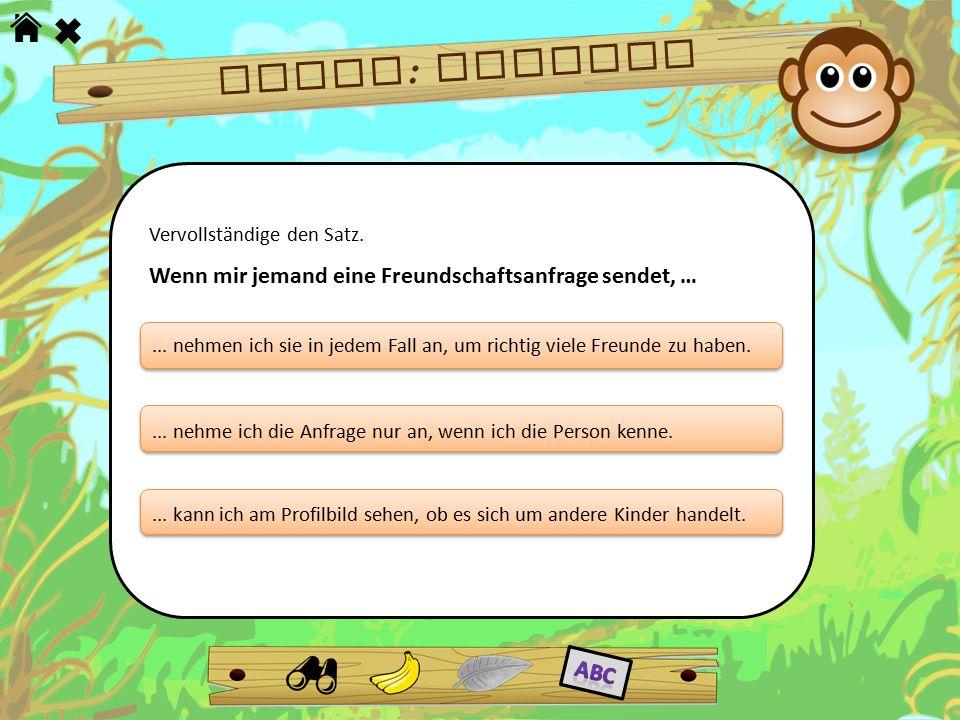 Frage: Freunde Wenn mir jemand eine Freundschaftsanfrage sendet, … Abc