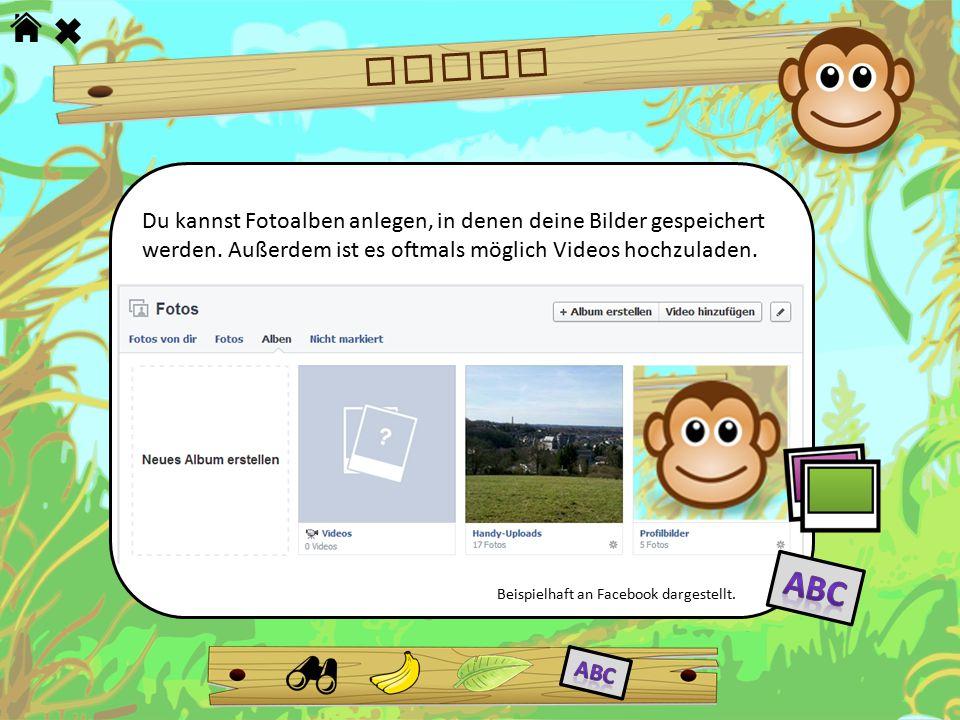 FOTOS Du kannst Fotoalben anlegen, in denen deine Bilder gespeichert. werden. Außerdem ist es oftmals möglich Videos hochzuladen.