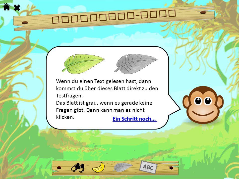 Dschungel-Tour Wenn du einen Text gelesen hast, dann kommst du über dieses Blatt direkt zu den Testfragen.