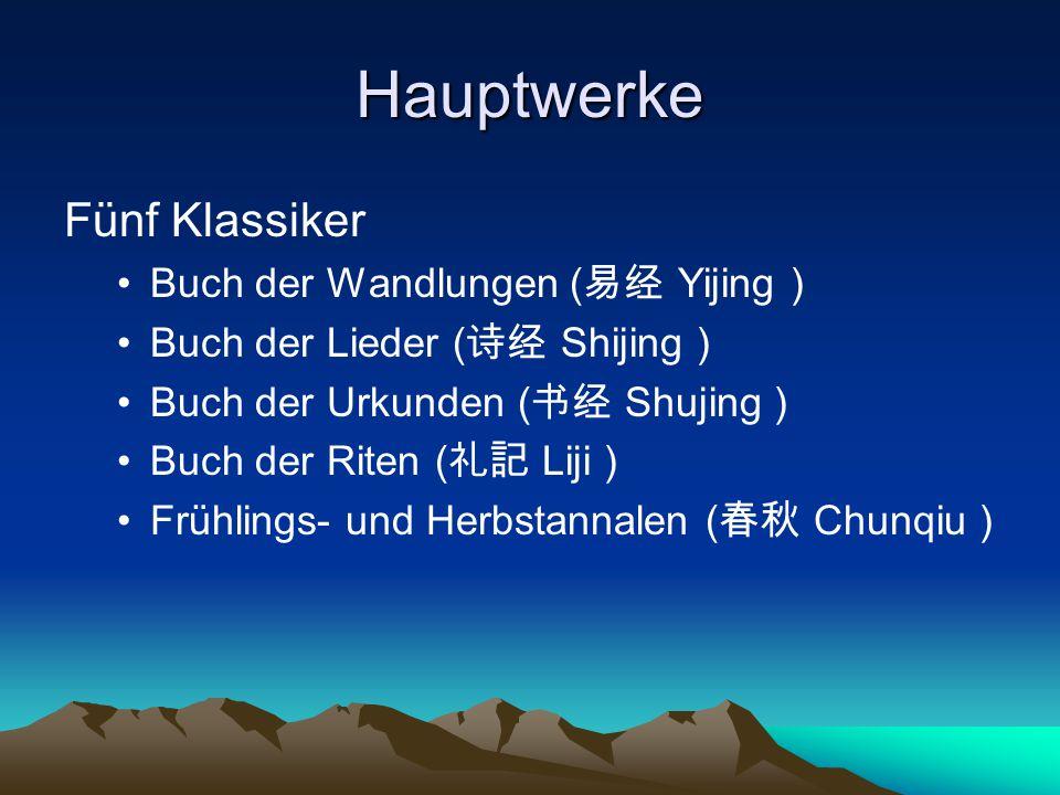 Hauptwerke Fünf Klassiker Buch der Wandlungen (易经 Yijing )