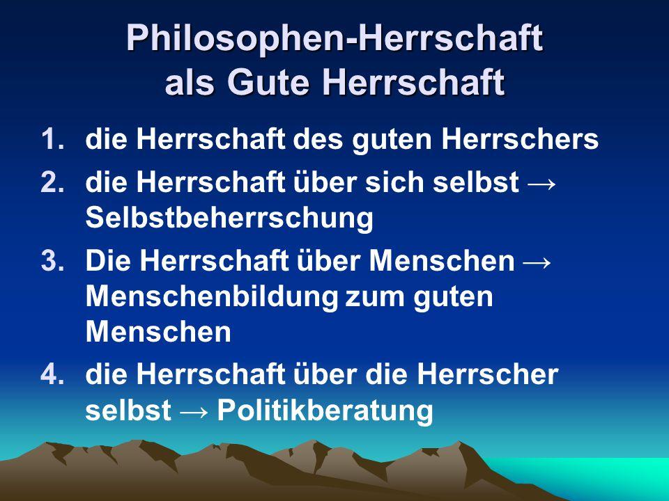 Philosophen-Herrschaft als Gute Herrschaft