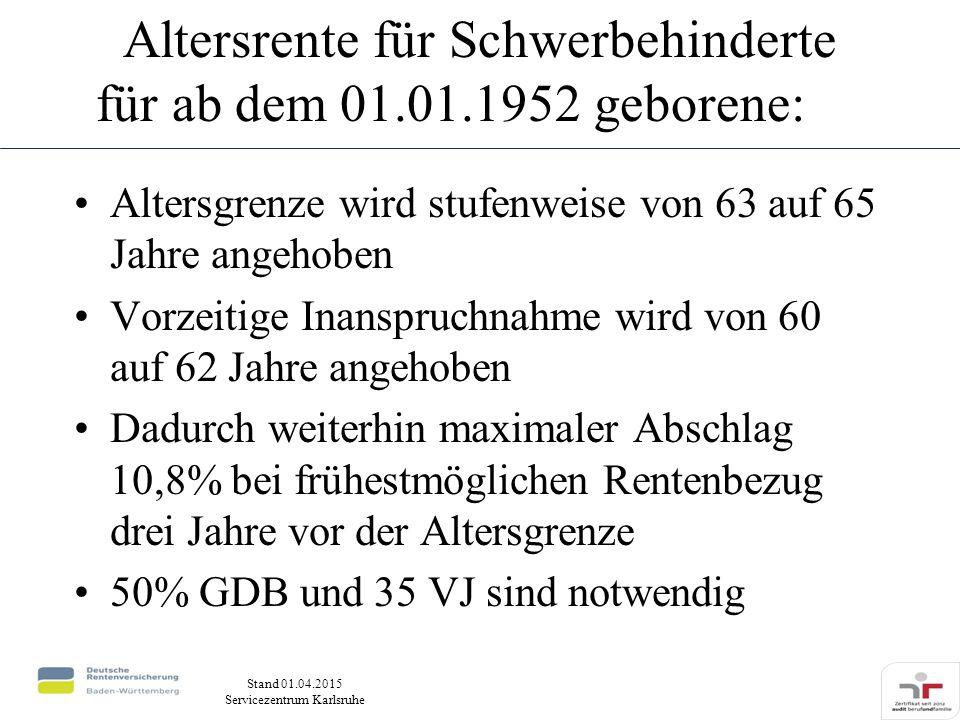 Altersrente für Schwerbehinderte für ab dem 01.01.1952 geborene: