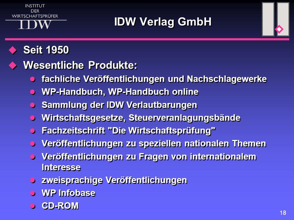 IDW Verlag GmbH Seit 1950 Wesentliche Produkte: