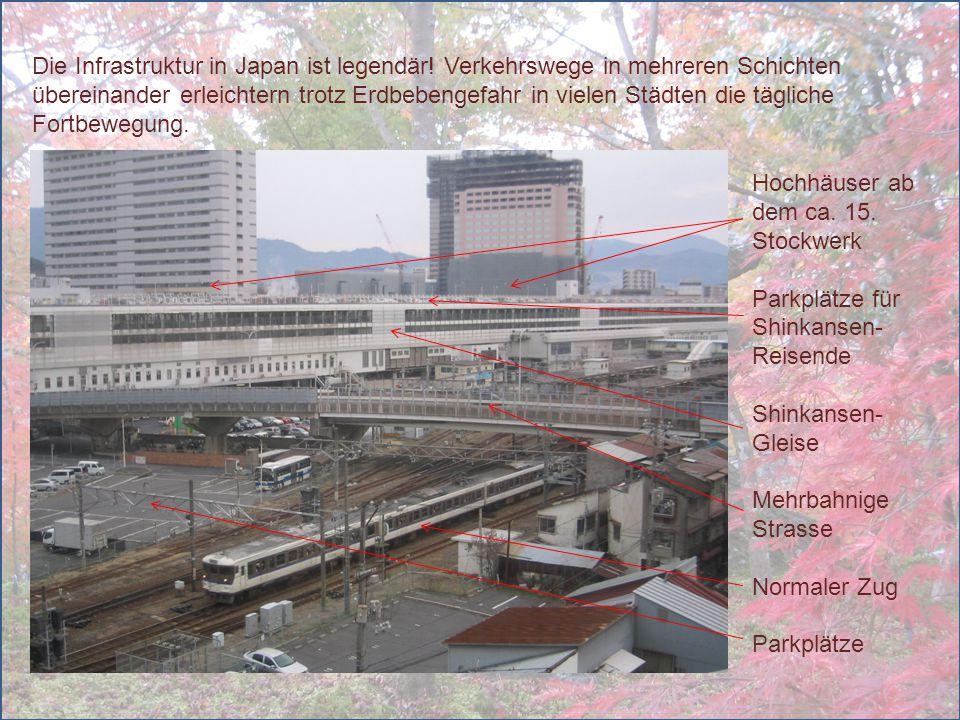 Die Infrastruktur in Japan ist legendär