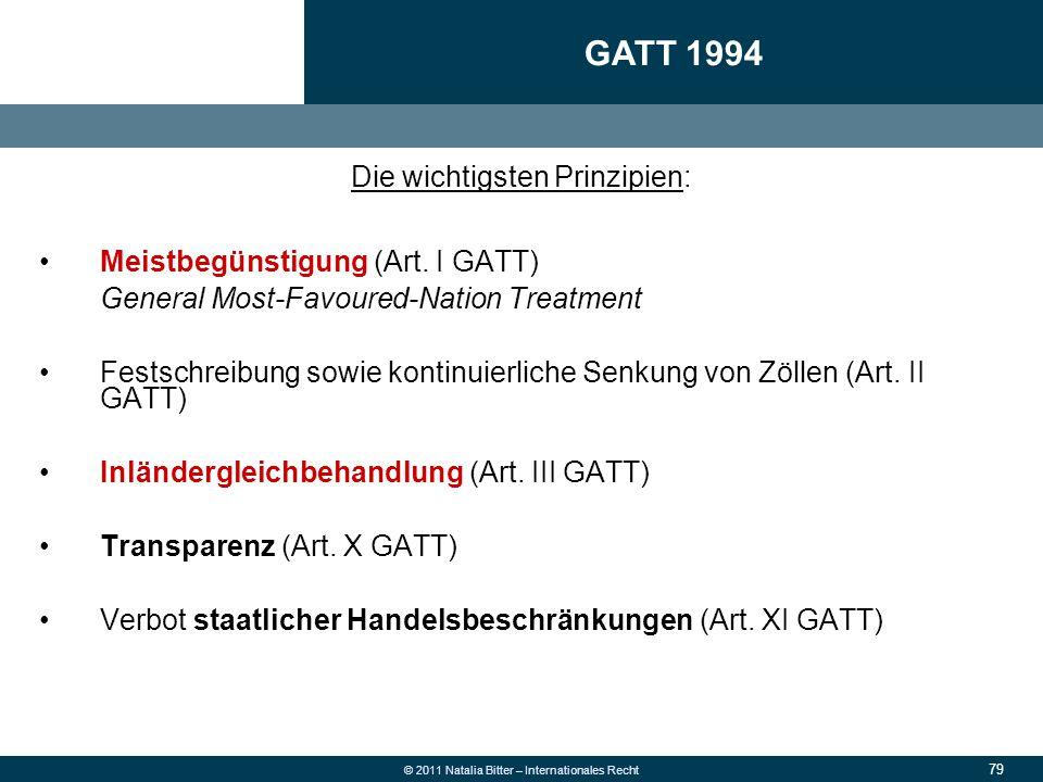 GATT 1994 Die wichtigsten Prinzipien: Meistbegünstigung (Art. I GATT)