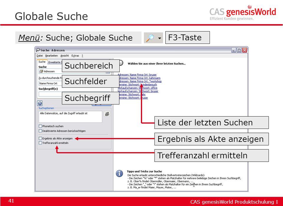 Globale Suche Menü: Suche; Globale Suche F3-Taste Suchbereich