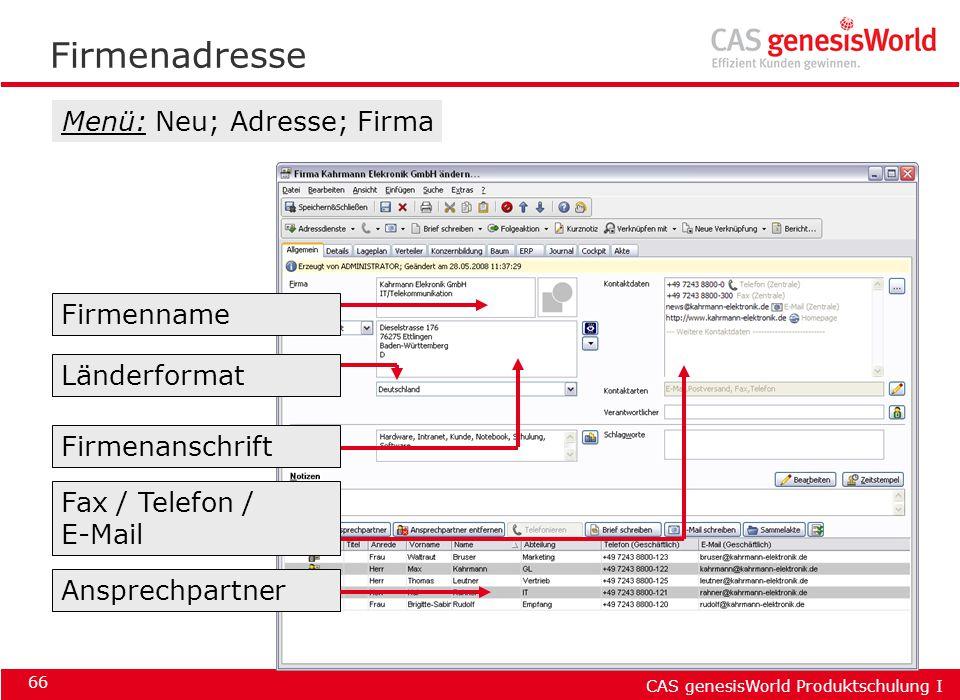 Firmenadresse Menü: Neu; Adresse; Firma Firmenname Länderformat