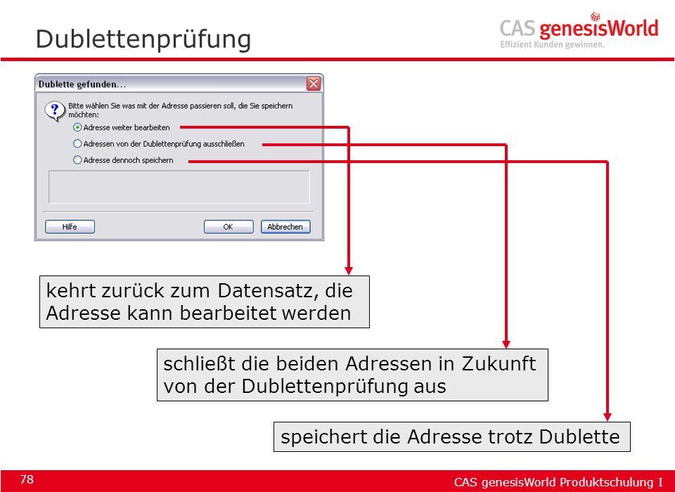 Dublettenprüfung kehrt zurück zum Datensatz, die Adresse kann bearbeitet werden.